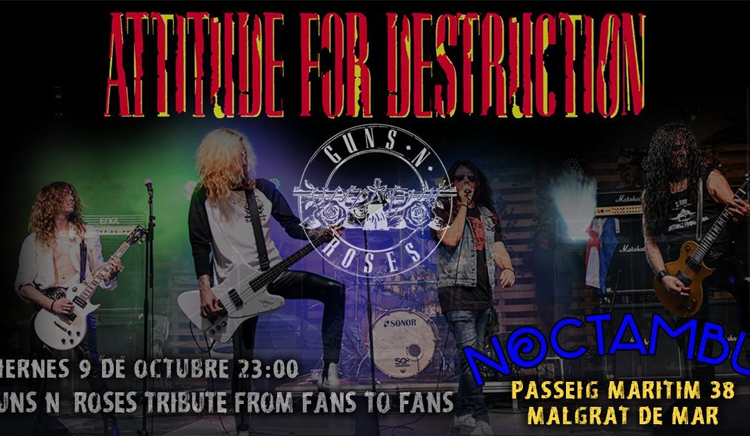 Attitude For Destruction - Guns n Roses Tribute en Malgrat de Mar