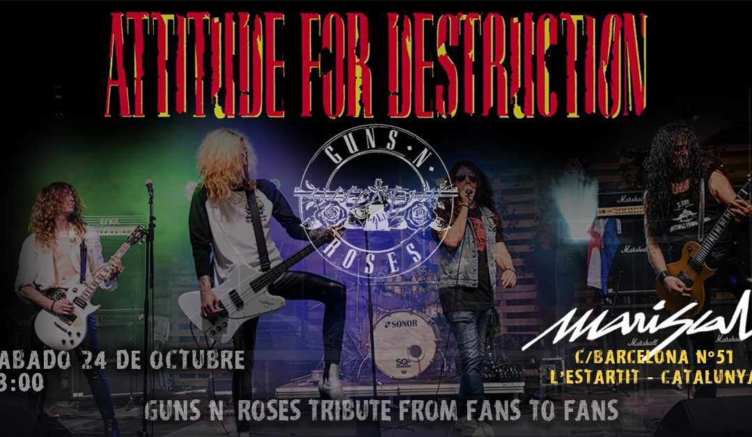 Attitude For Destruction - Guns n' Roses Tribute en L'Estartit